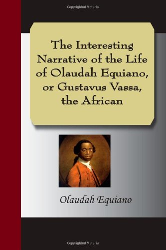 9781595478436: The Interesting Narrative of the Life of Olaudah Equiano, or Gustavus Vassa, the African