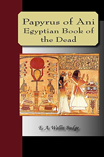 9781595479143: Papyrus Of Ani - The Egyptian Book Of The Dead