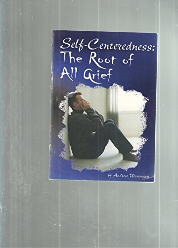 9781595480491: Self-Centeredness The Root of All Grief