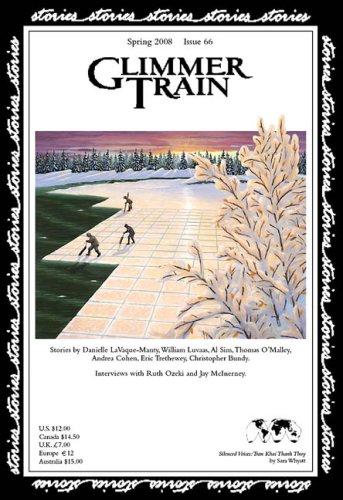 Glimmer Train Stories, #66: Danielle Lavaque-Manty, William Luvaas, Al Sim, Thomas O'Malley, Andrea...