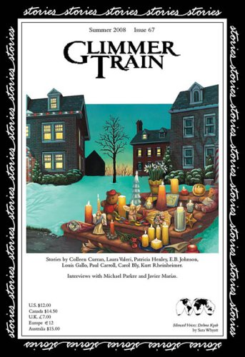 Glimmer Train Stories, #67 (1595530169) by Carol Bly; Colleen Curran; E.B. Johnson; Interview with Javier Marias; Interview with Michael Parker; Kurt Rheinheimer; Laura Valeri; Louis Gallo;...