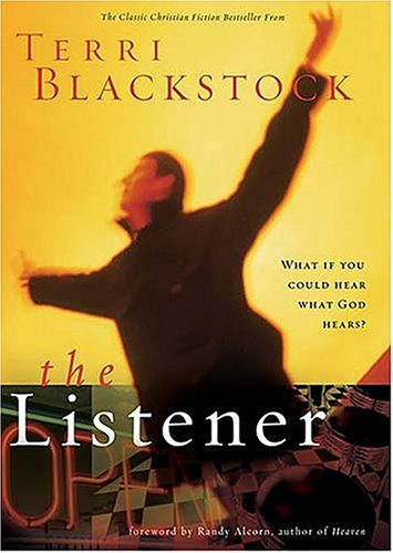 The Listener: What if you could hear what God hears? (1595540105) by Terri Blackstock