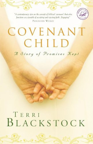 9781595541437: Covenant Child (Women of Faith Fiction)