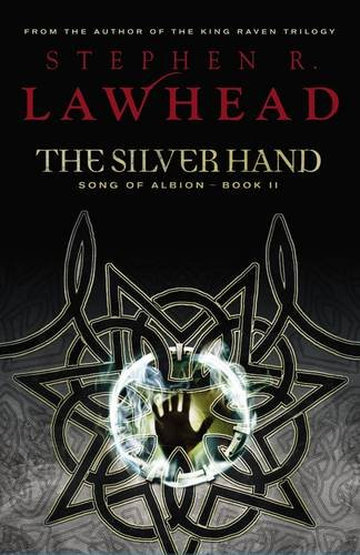 9781595542205: The Silver Hand: Book Two in The Song of Albion Trilogy