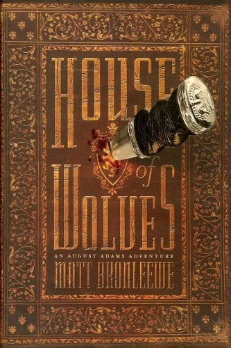 House of Wolves * SIGNED * - FIRST EDITION -: Bronleewe, Matt