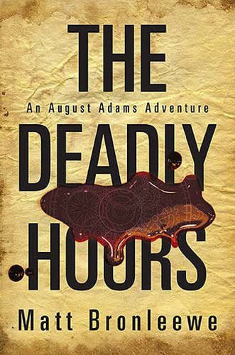 9781595542519: DEADLY HOURS THE PB (August Adams Adventures)