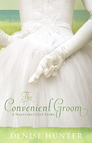 9781595542588: The Convenient Groom (Nantucket Love Story Series #2)