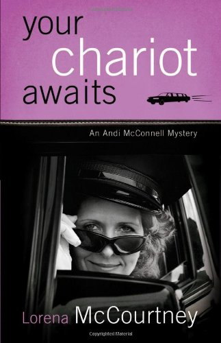 Your Chariot Awaits (Andi McConnell Mysteries, Book: McCourtney, Lorena