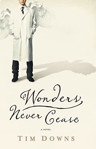 Wonders Never Cease: Tim Downs