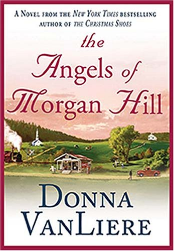 9781595543141: The Angels of Morgan Hill