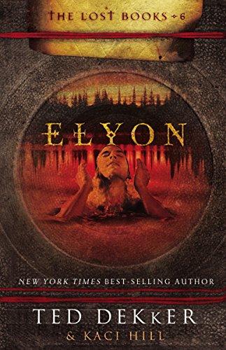 9781595543745: Elyon (The Lost Books, No. 6)