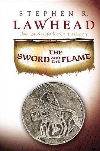 9781595543813: SWORD AND THE FLAME THE HB (Dragon King Trilogy)