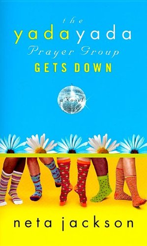 The Yada Yada Prayer Group Gets Down (The Yada Yada Prayer Group, Book 2) (1595544232) by Neta Jackson