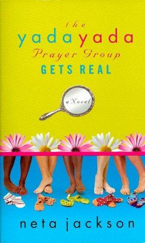 9781595544247: The Yada Yada Prayer Group Gets Real (The Yada Yada Prayer Group, Book 3)