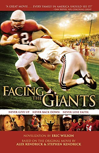Facing the Giants: novelization by Eric Wilson: Eric Wilson