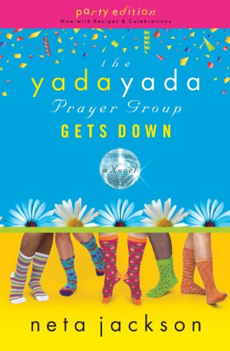 9781595544407: The Yada Yada Prayer Group Gets Down, Book 2: With Celebrations and Recipes