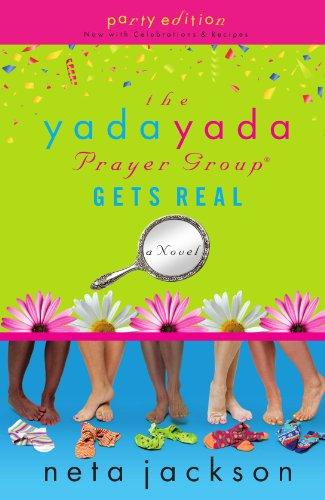 9781595544414: The Yada Yada Prayer Group Gets Real (Yada Yada Prayer Group, Book 3) (With Celebrations and Recipes)