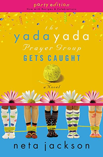The Yada Yada Prayer Group Gets Caught (The Yada Yada Prayer Group, Book 5) (With Celebrations and Recipes) (9781595544438) by Robert Whitlow