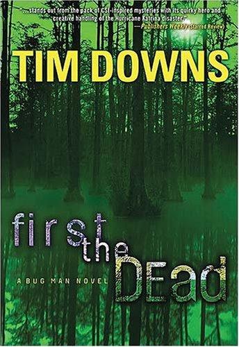 9781595544865: First the Dead: A Bug Man Novel