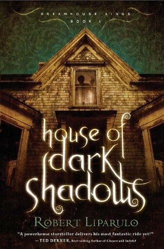 House of Dark Shadows: Dreamhouse Kings Book 1