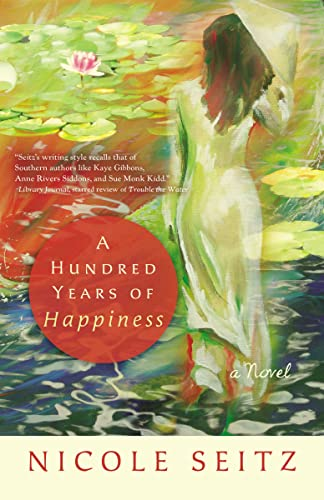 A Hundred Years of Happiness: Seitz, Nicole