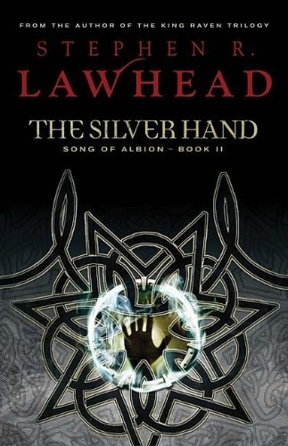 9781595545169: The Silver Hand (The Song of Albion)