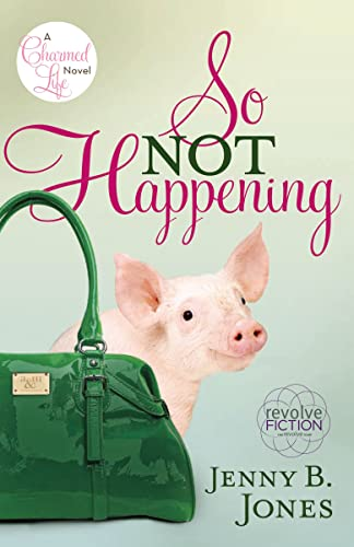 9781595545411: So Not Happening (The Charmed Life)