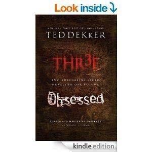Thr3e Obsessed: Ted Dekker