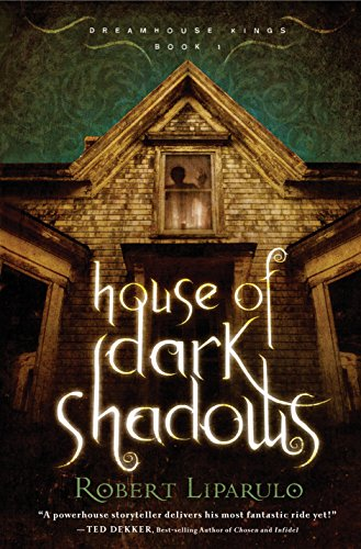 9781595545633: House Of Dark Shadows - Book One Of Dreamhouse Kings