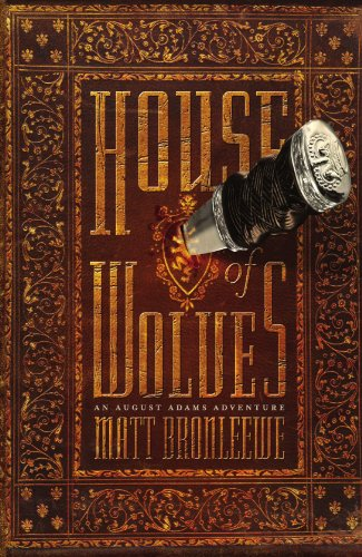House of Wolves (An August Adams Adventure): Thomas Nelson