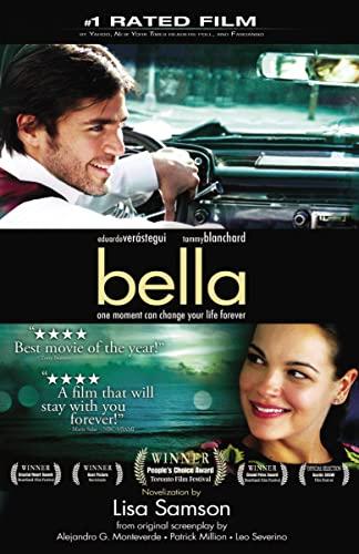 Bella: a novelization of the award-winning movie: Thomas Nelson