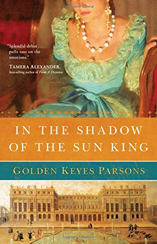 In the Shadow of the Sun King: Parsons, Golden Keyes