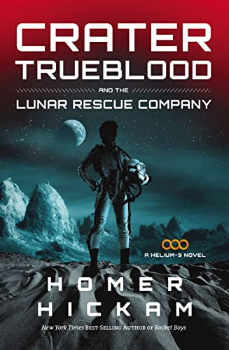 9781595546623: Crater Trueblood and the Lunar Rescue Company (A Helium-3 Novel)