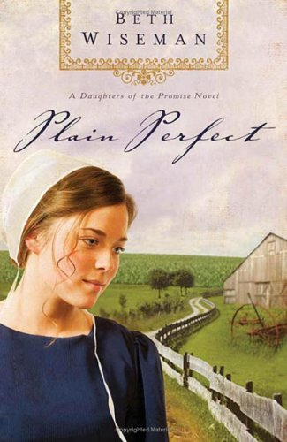 9781595546715: Plain Perfect (Daughters of the Promise, Book 1)