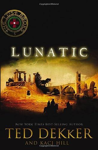 Lunatic: Ted Dekker; Kaci