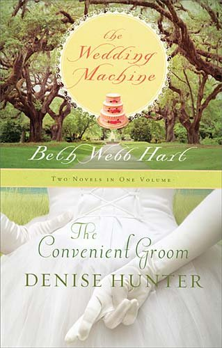 9781595547385: The Wedding Machine The Convenient Groom (Two Novels in One Volume)