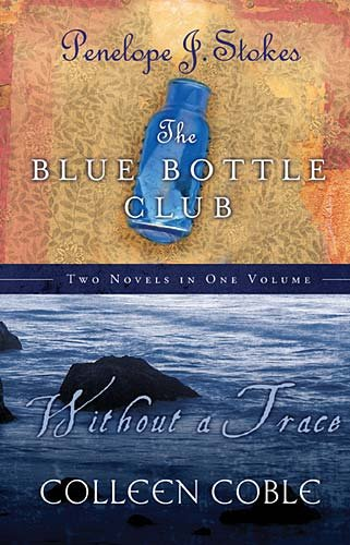 9781595547460: The Blue Bottle Club/Without a Trace Two Novels in One Volume