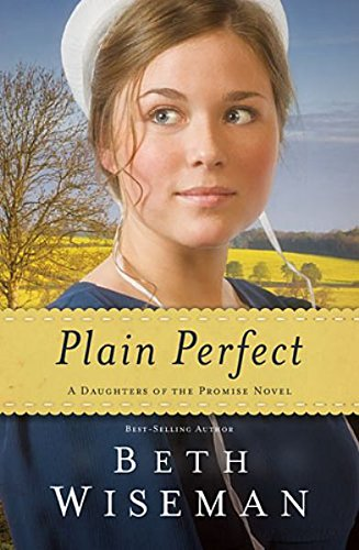 9781595547569: Plain Perfect (A Daughters of the Promise Novel)