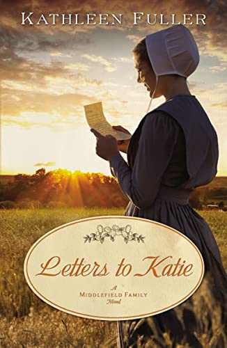 9781595547774: Letters to Katie (A Middlefield Family Novel)