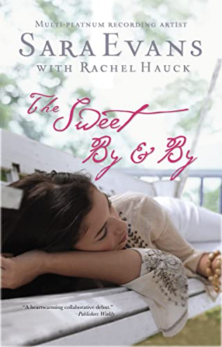 9781595547781: The Sweet By and By (A Songbird Novel)
