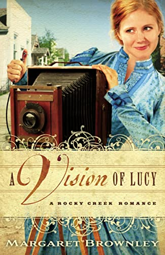 9781595548115: A Vision of Lucy (Rocky Creek Romance)