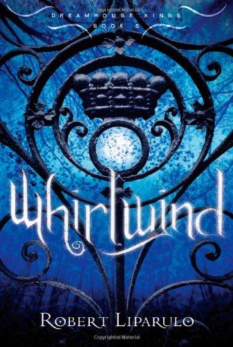 Whirlwind (Dreamhouse Kings): Robert Liparulo