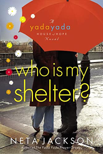 9781595548634: Who Is My Shelter? (Yada Yada House of Hope, Book 4)