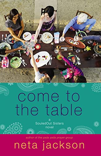 Come to the Table (A SouledOut Sisters Novel) (1595548653) by Neta Jackson