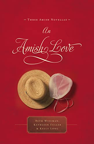 An Amish Love: Healing Hearts/What the Heart: Long, Kelly; Fuller,