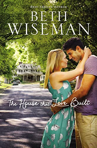 The House that Love Built: Wiseman, Beth