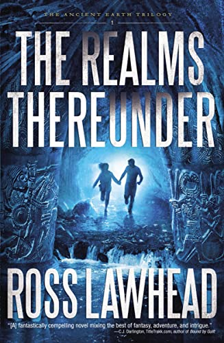 The Realms Thereunder (Ancient Earth Trilogy): Lawhead, Ross