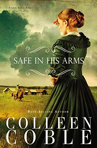 Safe in His Arms (Under Texas Stars): Coble, Colleen