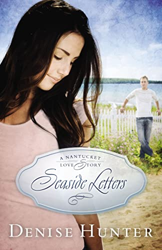 Seaside Letters (A Nantucket Love Story) (1595549277) by Hunter, Denise