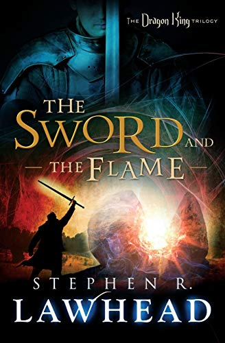 9781595549594: The Sword and the Flame (Dragon King Trilogy)